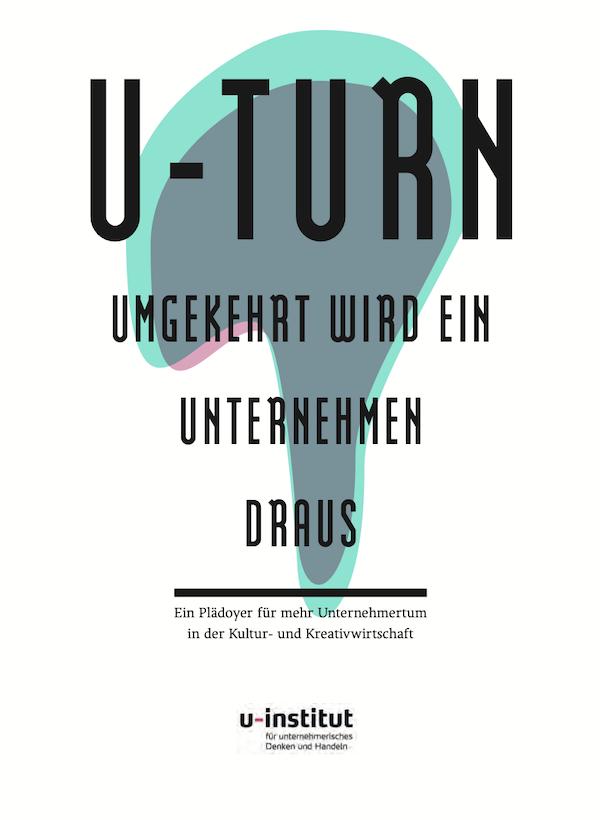 U-Turn – Umgekehrt wird ein Unternehmen draus